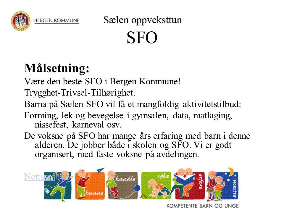SFO Målsetning: Være den beste SFO i Bergen Kommune!