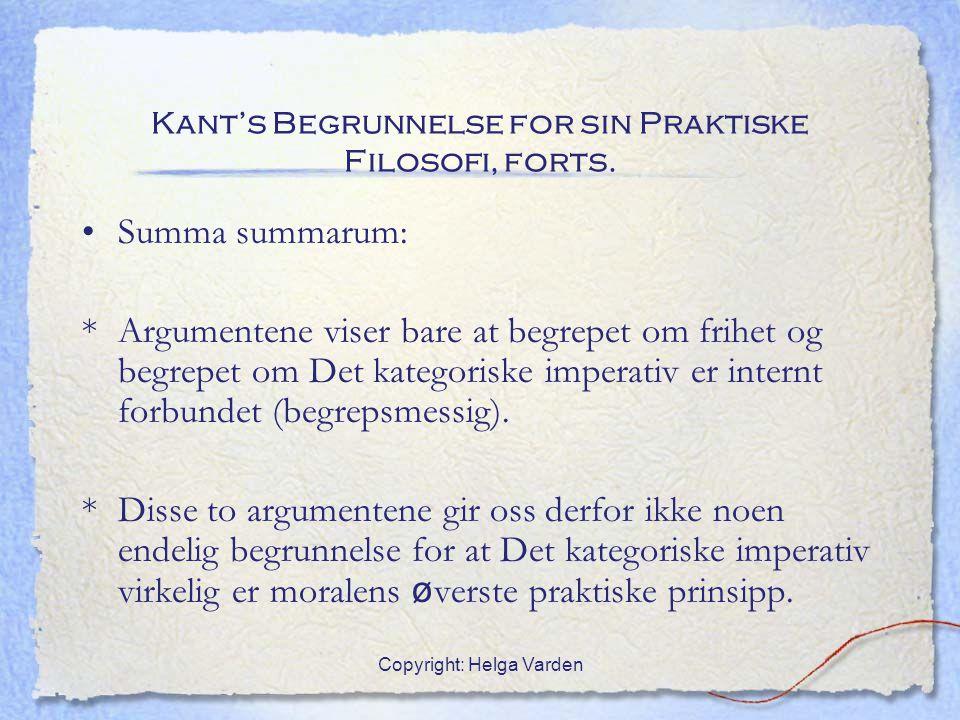 Kant's Begrunnelse for sin Praktiske Filosofi, forts.