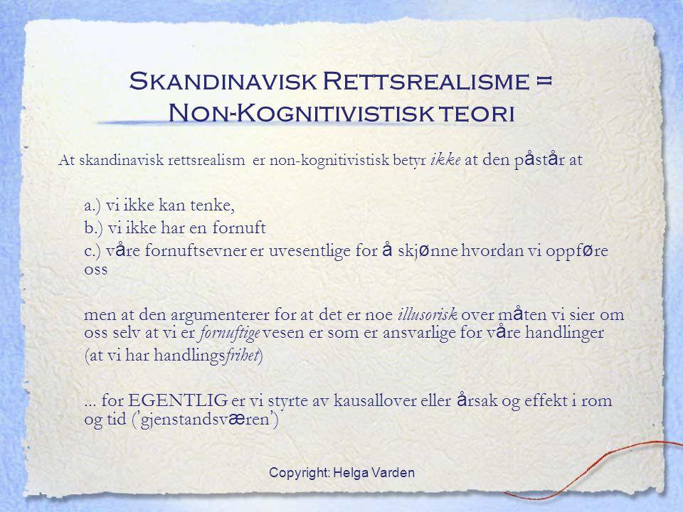 Skandinavisk Rettsrealisme = Non-Kognitivistisk teori