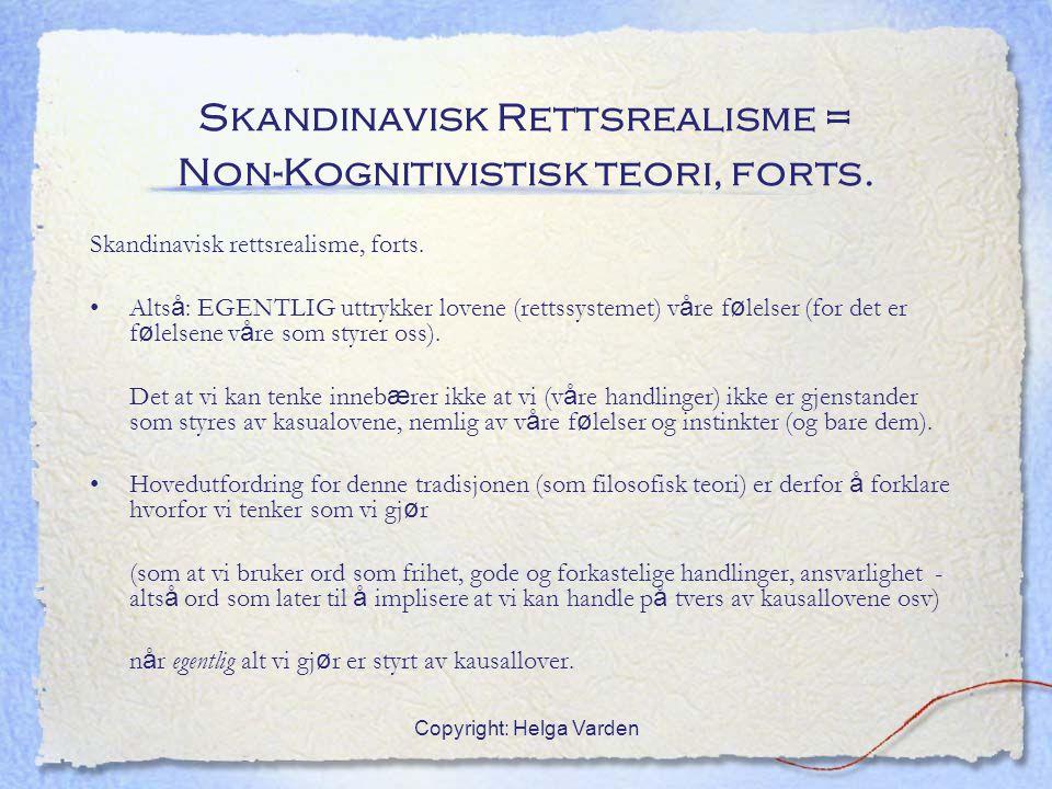 Skandinavisk Rettsrealisme = Non-Kognitivistisk teori, forts.