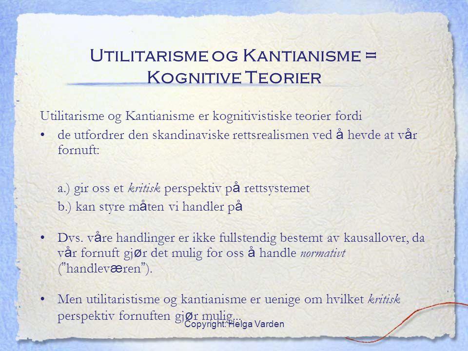 Utilitarisme og Kantianisme = Kognitive Teorier