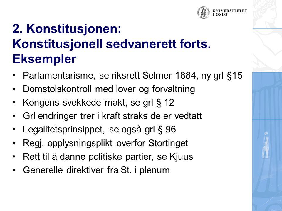 2. Konstitusjonen: Konstitusjonell sedvanerett forts. Eksempler
