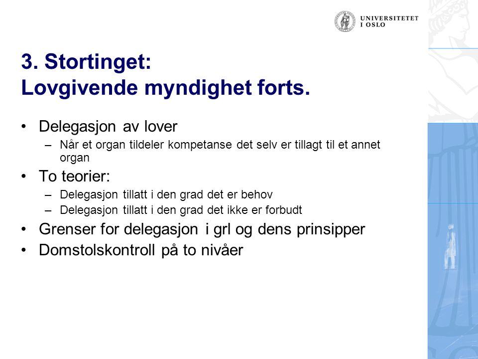 3. Stortinget: Lovgivende myndighet forts.