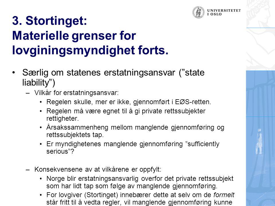 3. Stortinget: Materielle grenser for lovginingsmyndighet forts.