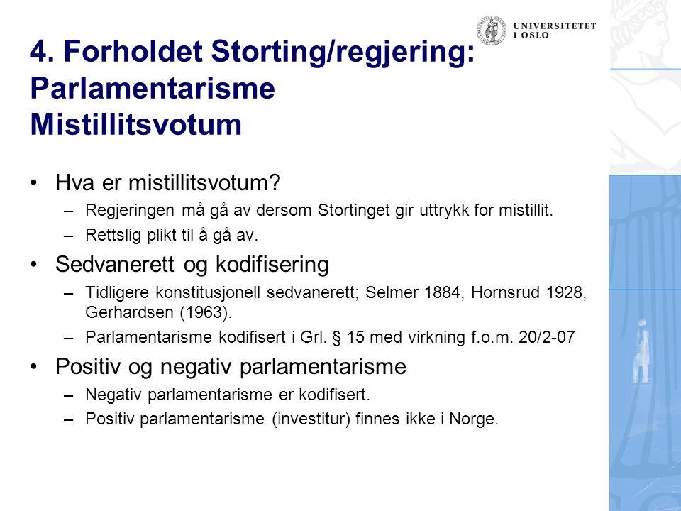 4. Forholdet Storting/regjering: Parlamentarisme Mistillitsvotum