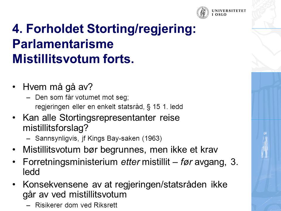4. Forholdet Storting/regjering: Parlamentarisme Mistillitsvotum forts.