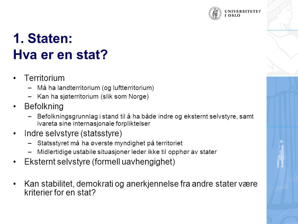 1. Staten: Hva er en stat Territorium Befolkning