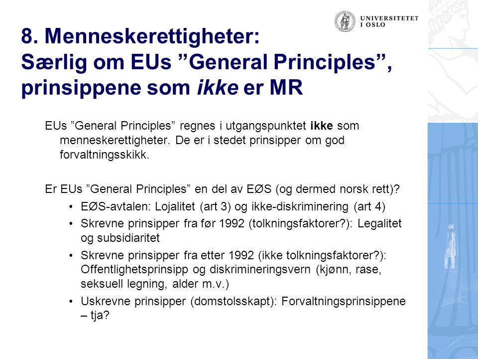 8. Menneskerettigheter: Særlig om EUs General Principles , prinsippene som ikke er MR