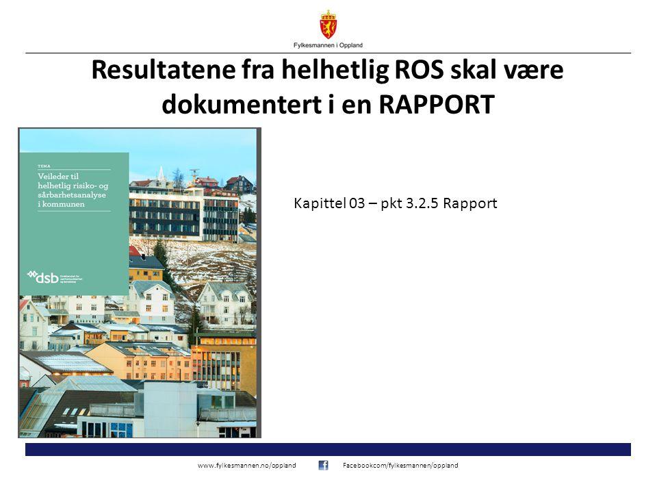 Resultatene fra helhetlig ROS skal være dokumentert i en RAPPORT