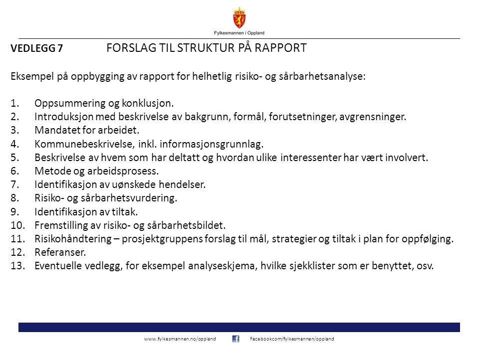 VEDLEGG 7 FORSLAG TIL STRUKTUR PÅ RAPPORT