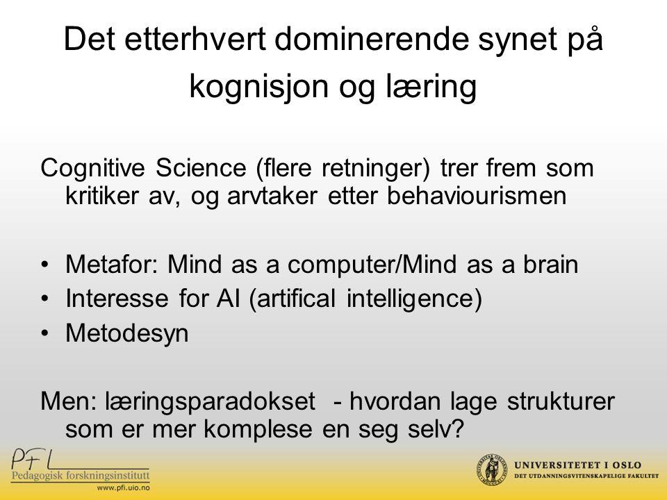 Det etterhvert dominerende synet på kognisjon og læring