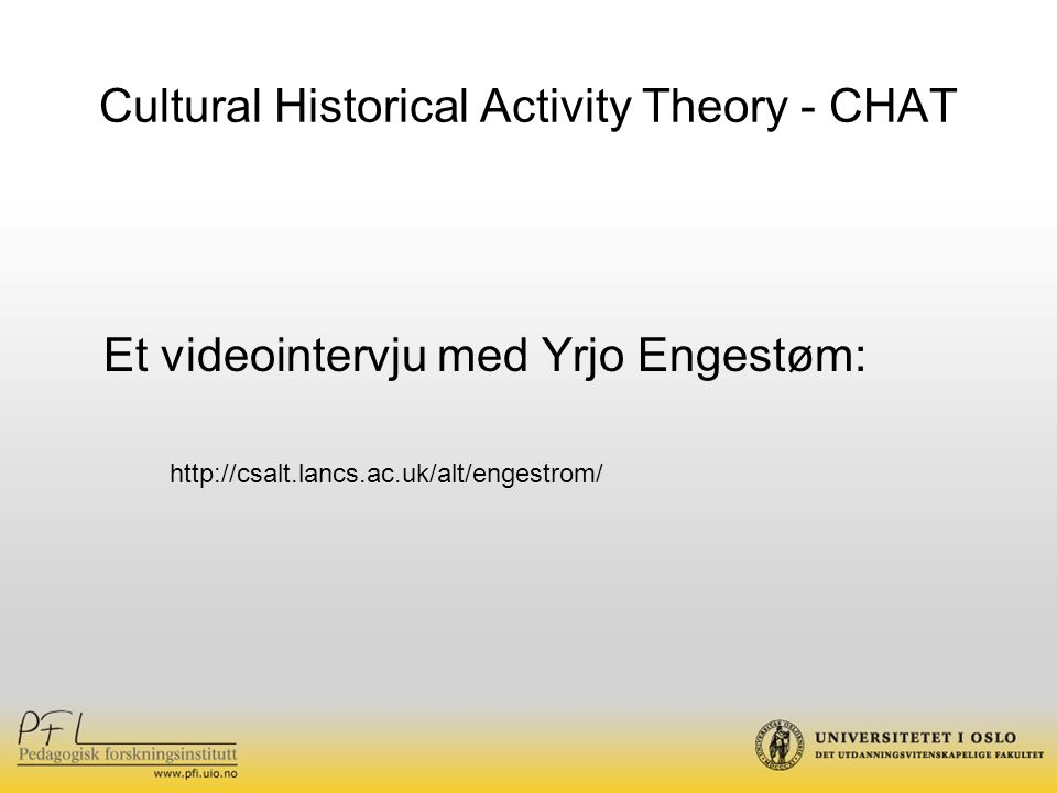 Cultural Historical Activity Theory - CHAT