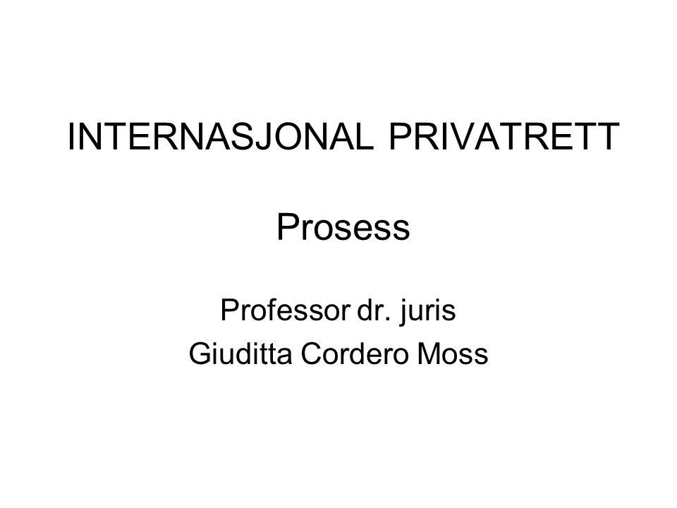 INTERNASJONAL PRIVATRETT Prosess