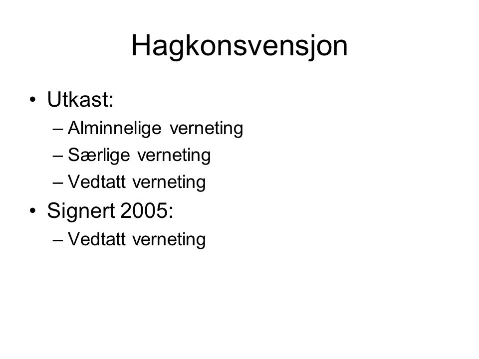 Hagkonsvensjon Utkast: Signert 2005: Alminnelige verneting