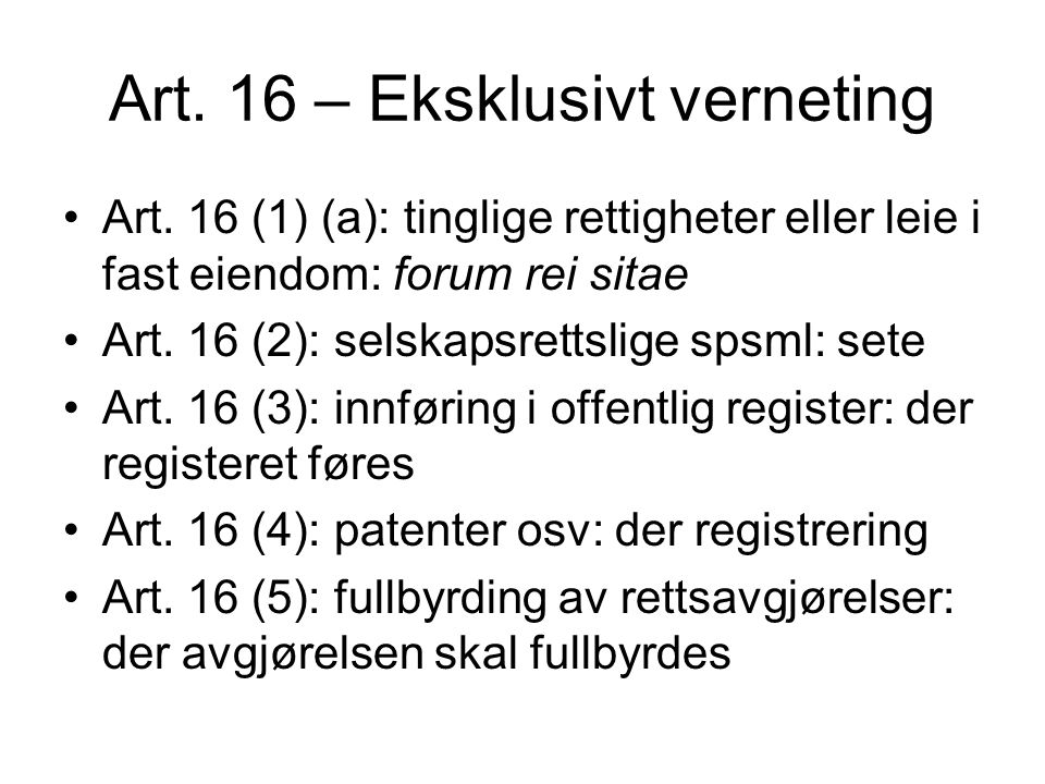 Art. 16 – Eksklusivt verneting