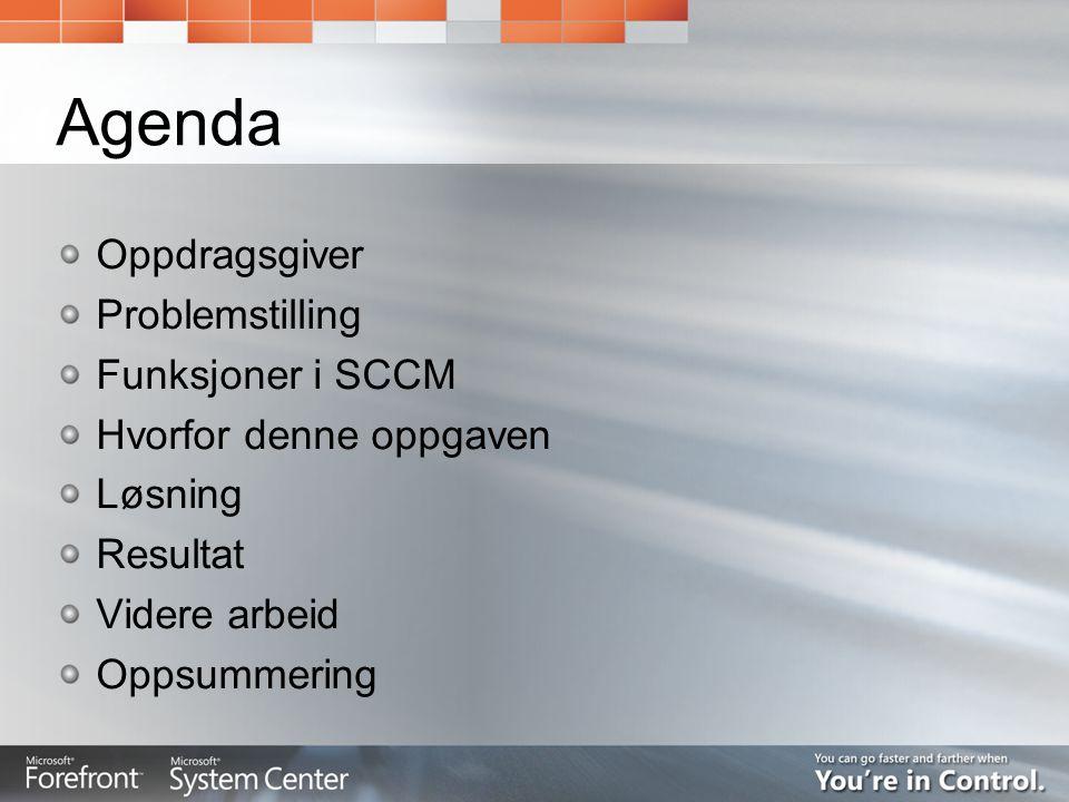 Agenda Oppdragsgiver Problemstilling Funksjoner i SCCM