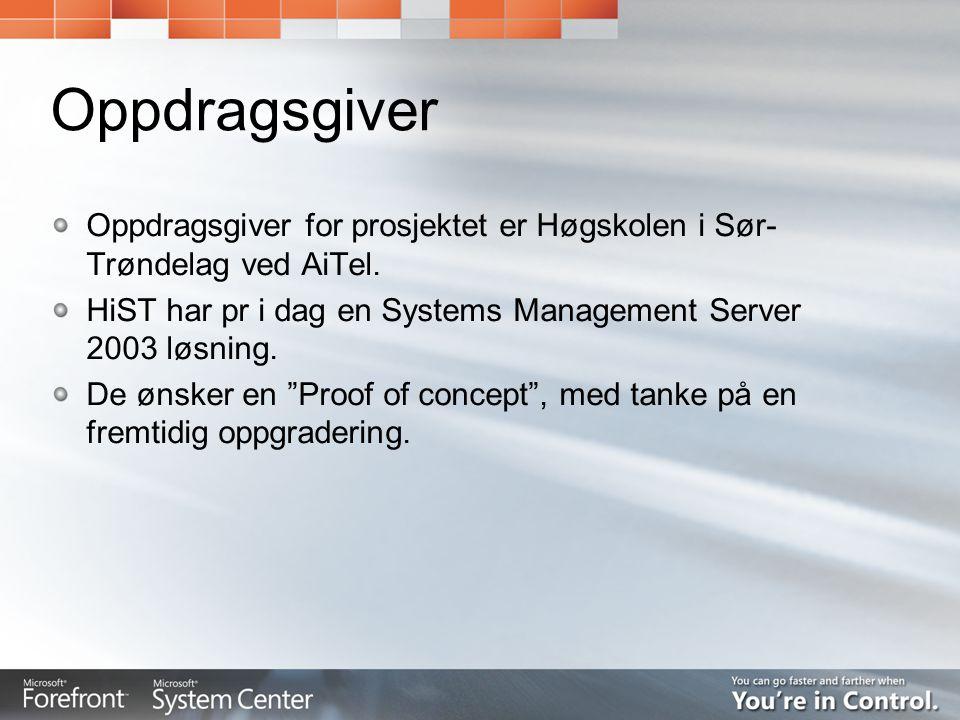 Oppdragsgiver Oppdragsgiver for prosjektet er Høgskolen i Sør-Trøndelag ved AiTel. HiST har pr i dag en Systems Management Server 2003 løsning.