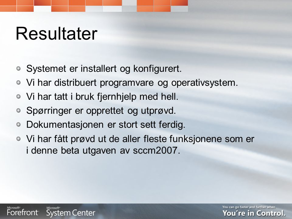 Resultater Systemet er installert og konfigurert.