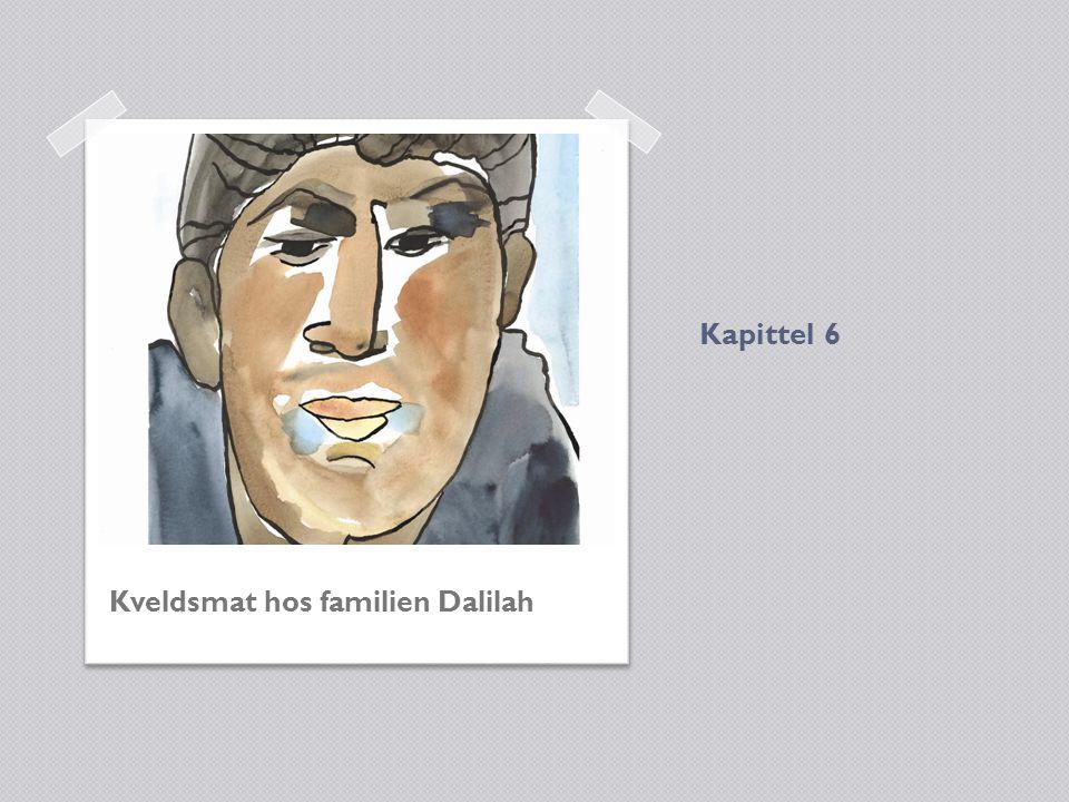 Kapittel 6 Kveldsmat hos familien Dalilah