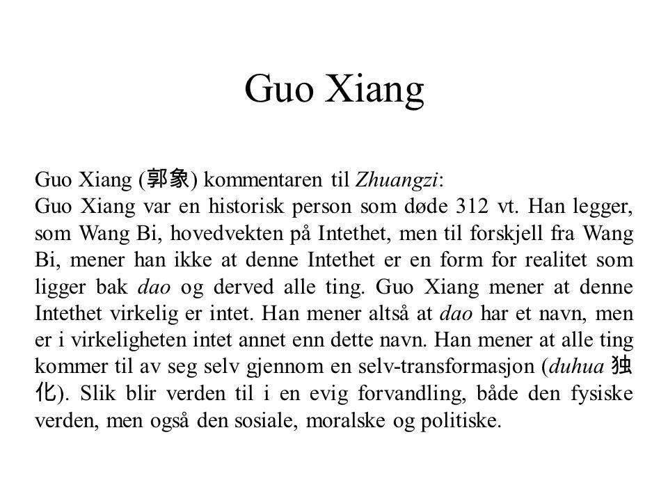 Guo Xiang Guo Xiang (郭象) kommentaren til Zhuangzi: