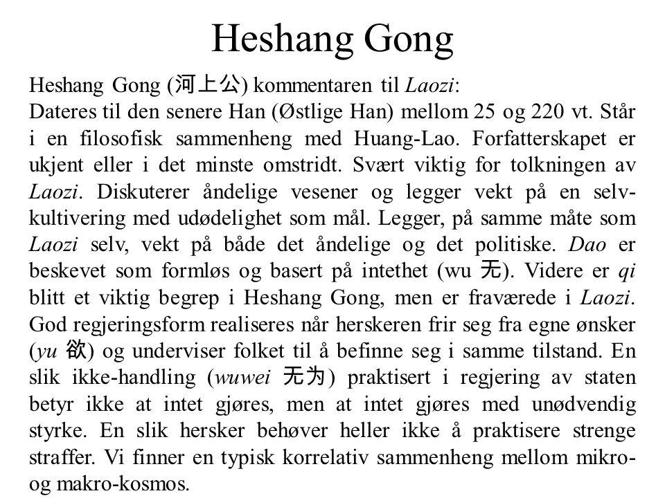 Heshang Gong Heshang Gong (河上公) kommentaren til Laozi: