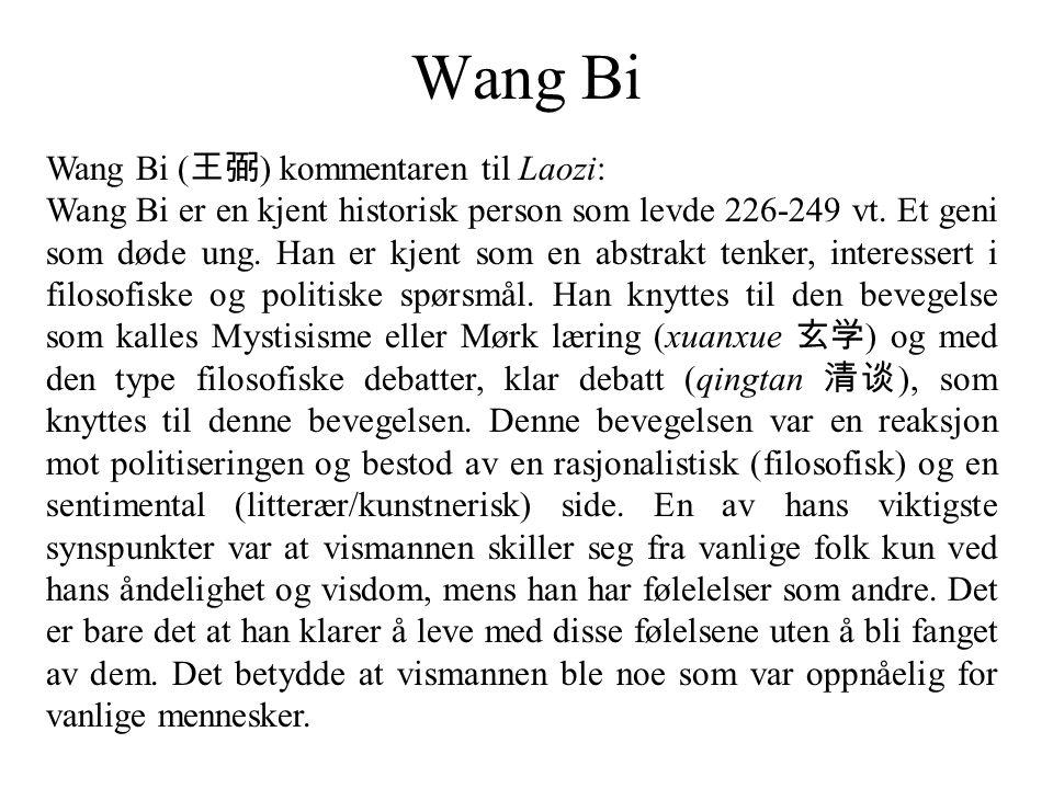 Wang Bi Wang Bi (王弼) kommentaren til Laozi: