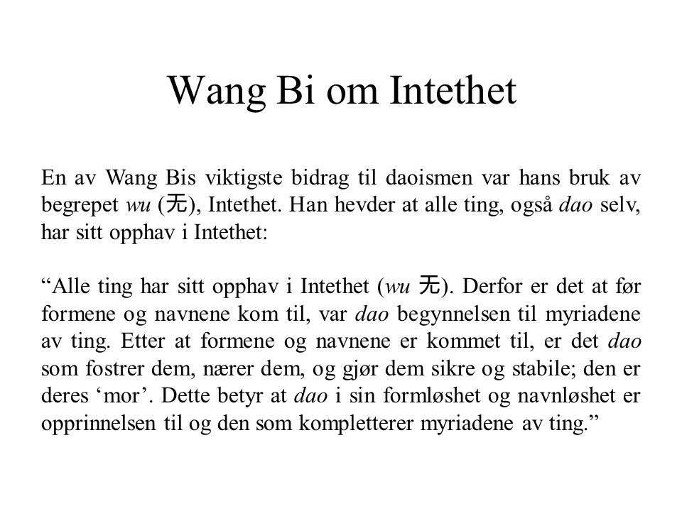 Wang Bi om Intethet