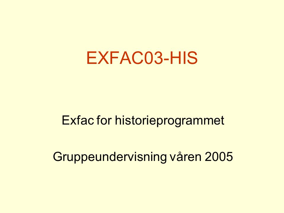 Exfac for historieprogrammet Gruppeundervisning våren 2005