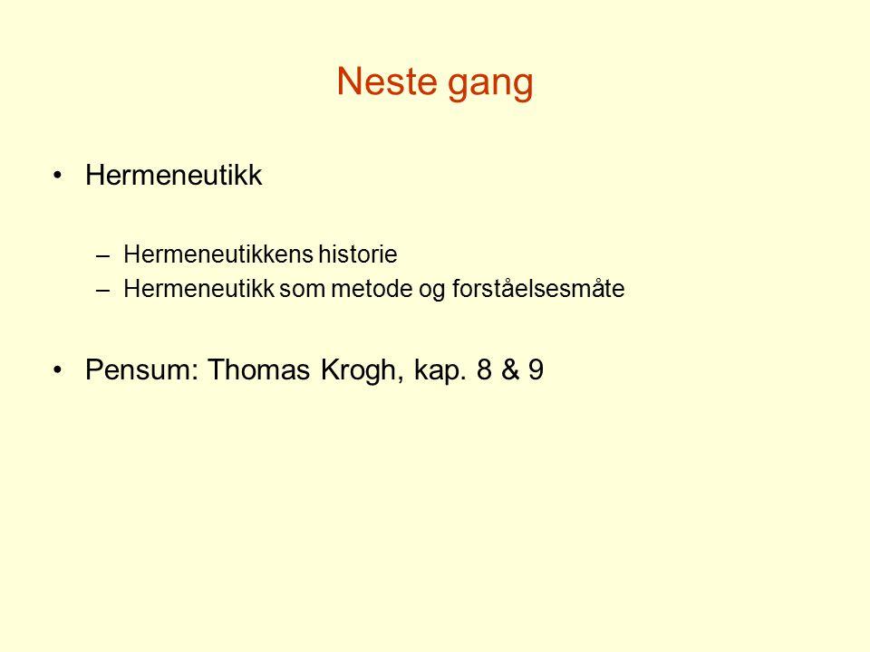 Neste gang Hermeneutikk Pensum: Thomas Krogh, kap. 8 & 9