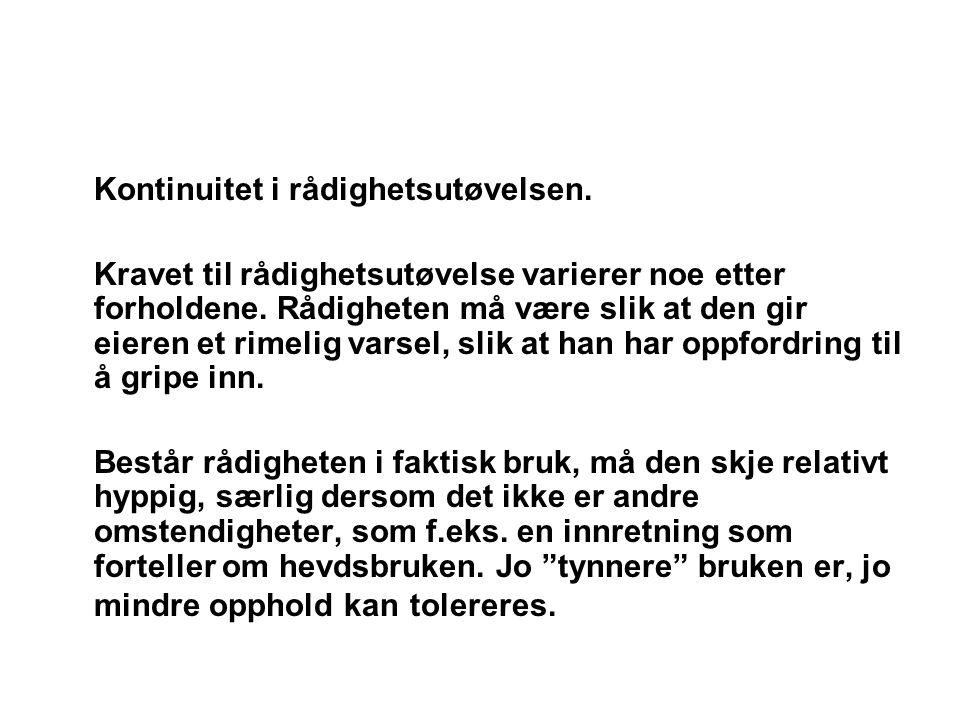 Kontinuitet i rådighetsutøvelsen.