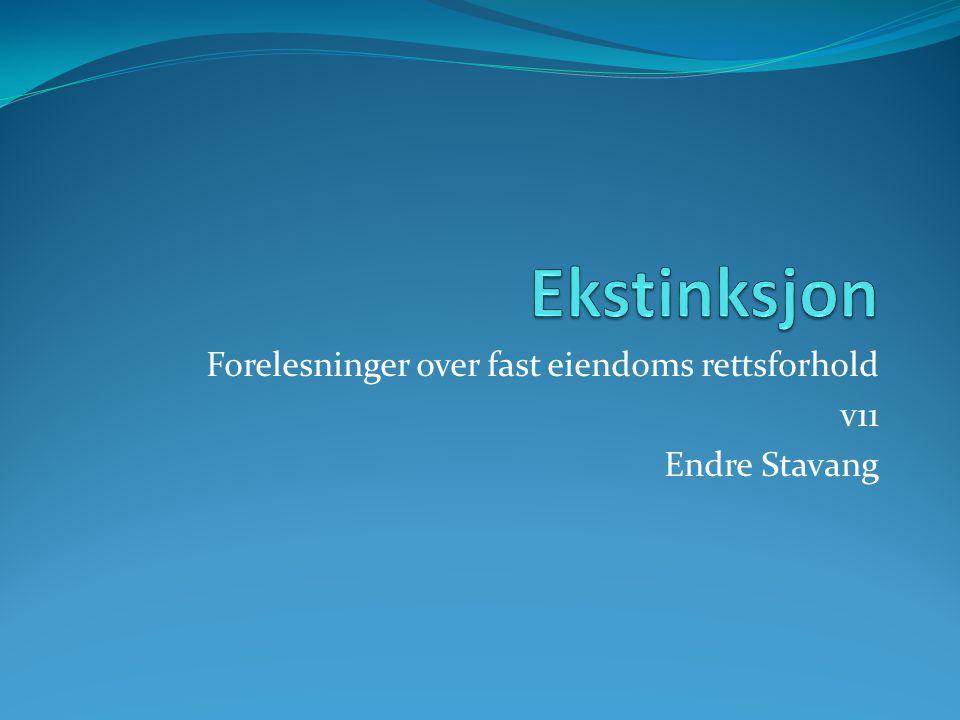 Forelesninger over fast eiendoms rettsforhold v11 Endre Stavang
