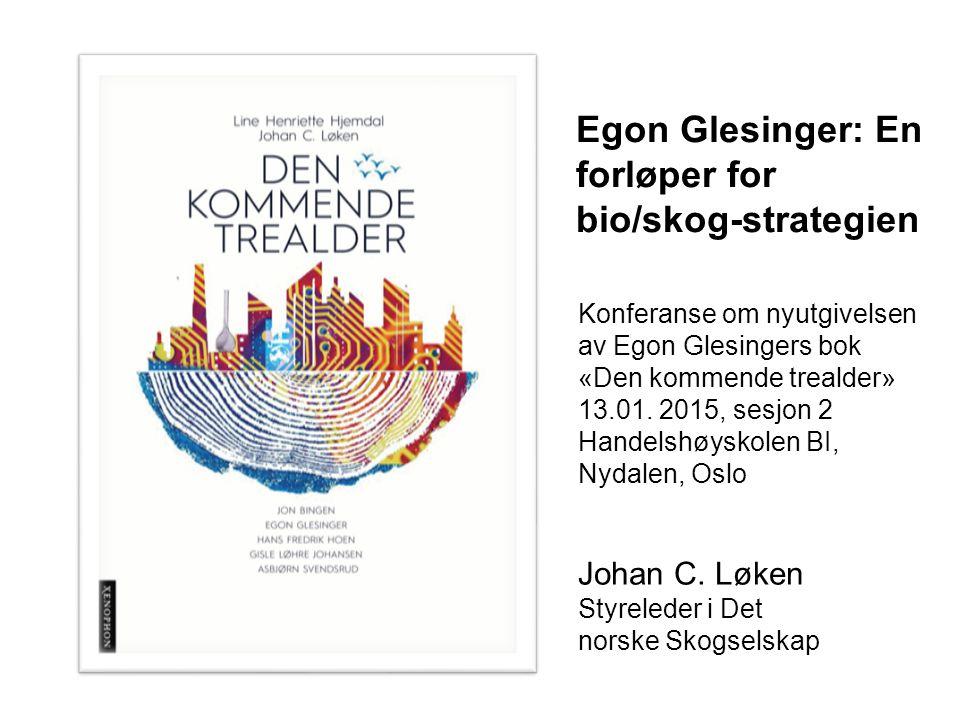 Egon Glesinger: En forløper for bio/skog-strategien