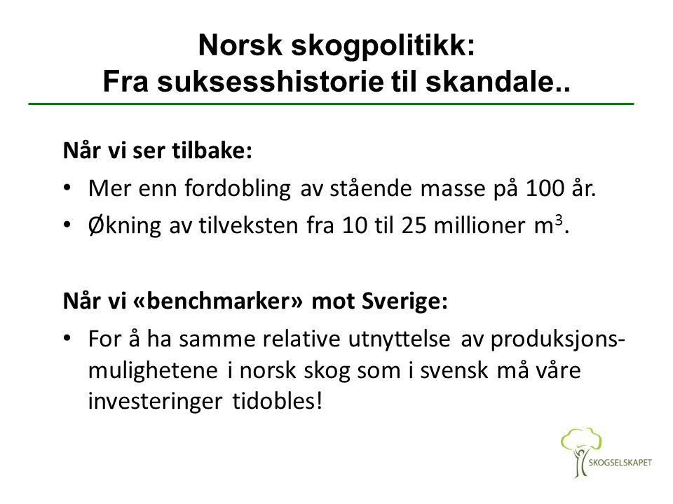 Norsk skogpolitikk: Fra suksesshistorie til skandale..