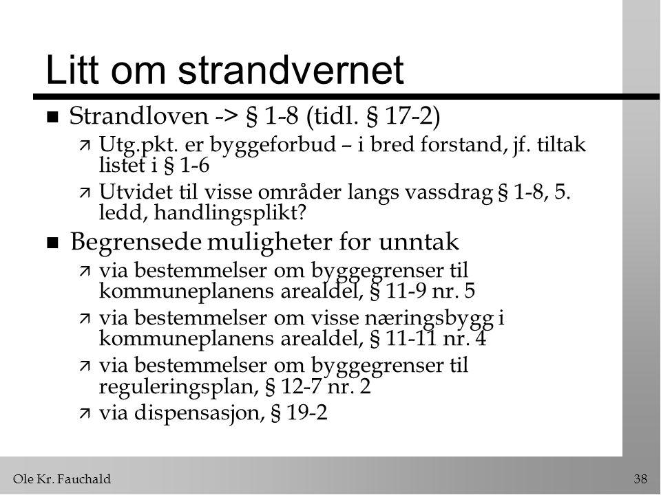 Litt om strandvernet Strandloven -> § 1-8 (tidl. § 17-2)