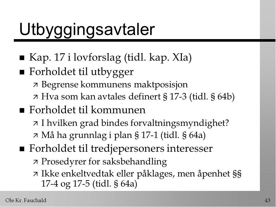 Utbyggingsavtaler Kap. 17 i lovforslag (tidl. kap. XIa)