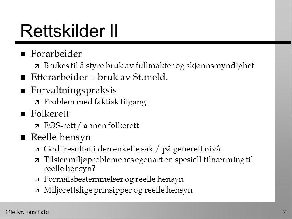 Rettskilder II Forarbeider Etterarbeider – bruk av St.meld.