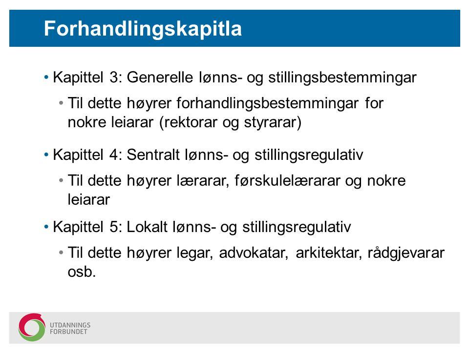Forhandlingskapitla Kapittel 3: Generelle lønns- og stillingsbestemmingar.