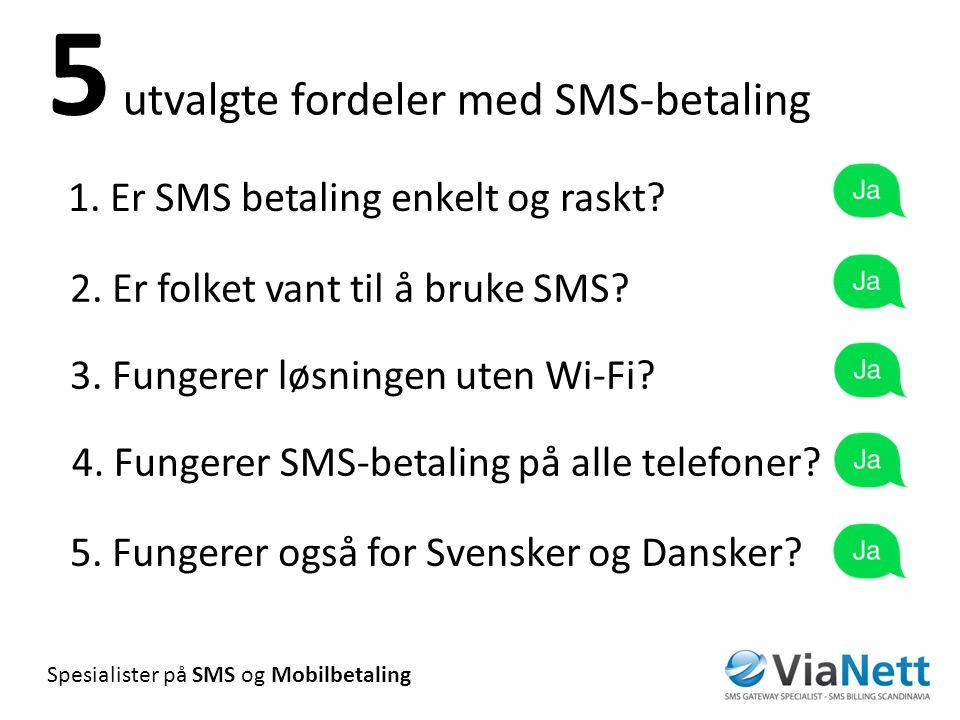 5 utvalgte fordeler med SMS-betaling