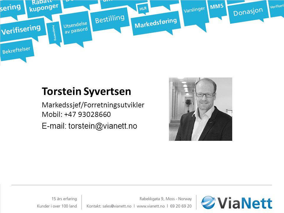 Torstein Syvertsen Markedssjef/Forretningsutvikler Mobil: +47 93028660