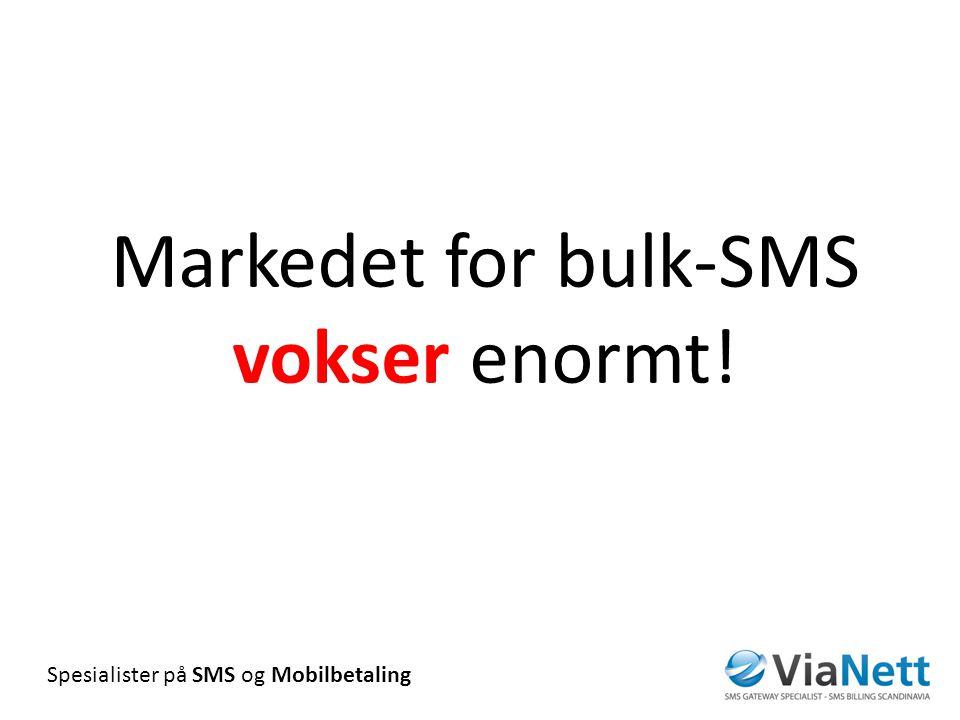 Markedet for bulk-SMS vokser enormt!
