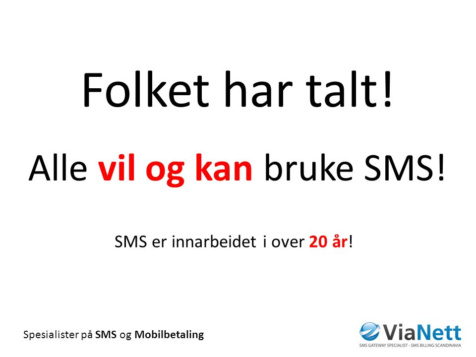 Folket har talt! Alle vil og kan bruke SMS!