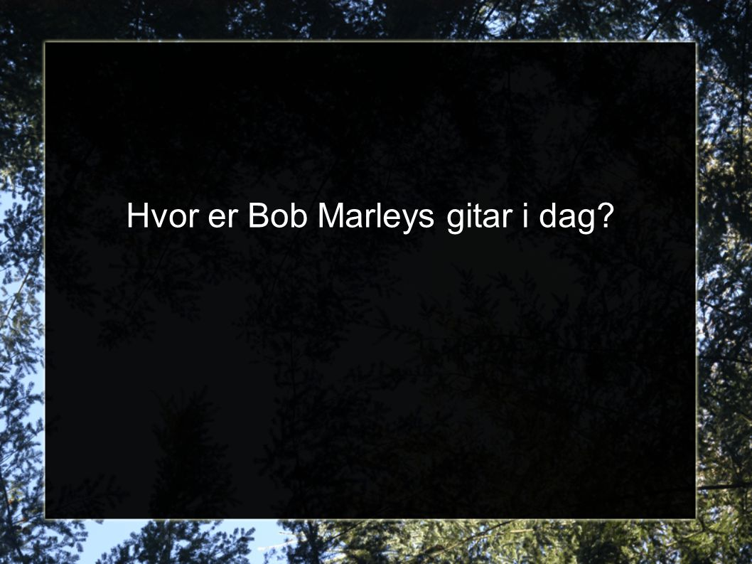 Hvor er Bob Marleys gitar i dag