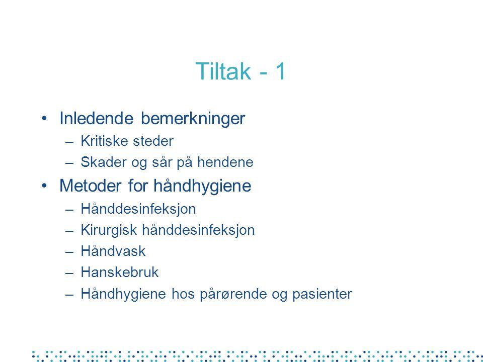 Tiltak - 1 Inledende bemerkninger Metoder for håndhygiene