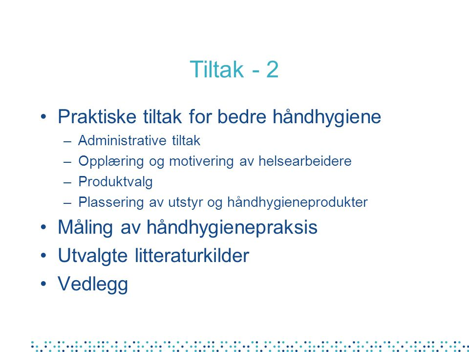 Tiltak - 2 Praktiske tiltak for bedre håndhygiene