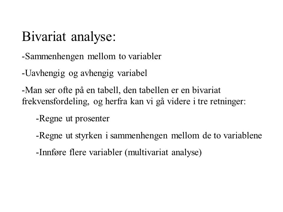 Bivariat analyse: Sammenhengen mellom to variabler