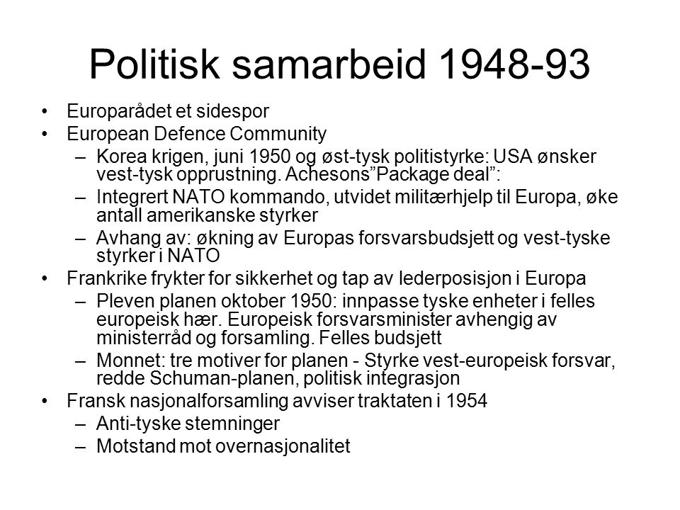 Politisk samarbeid 1948-93 Europarådet et sidespor