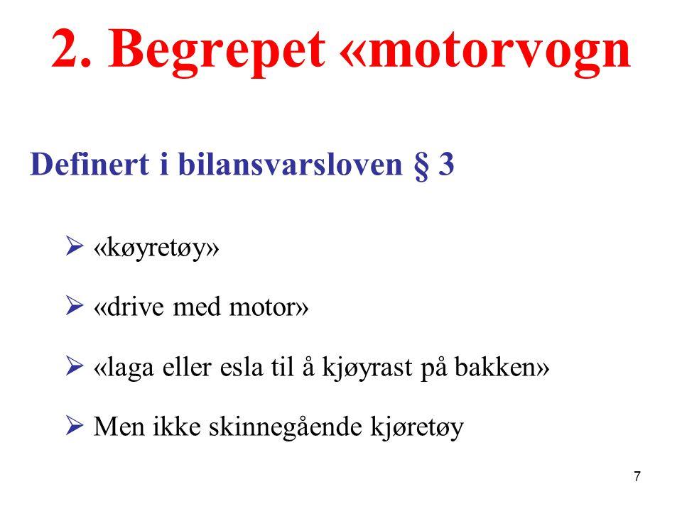 2. Begrepet «motorvogn Definert i bilansvarsloven § 3  «køyretøy»