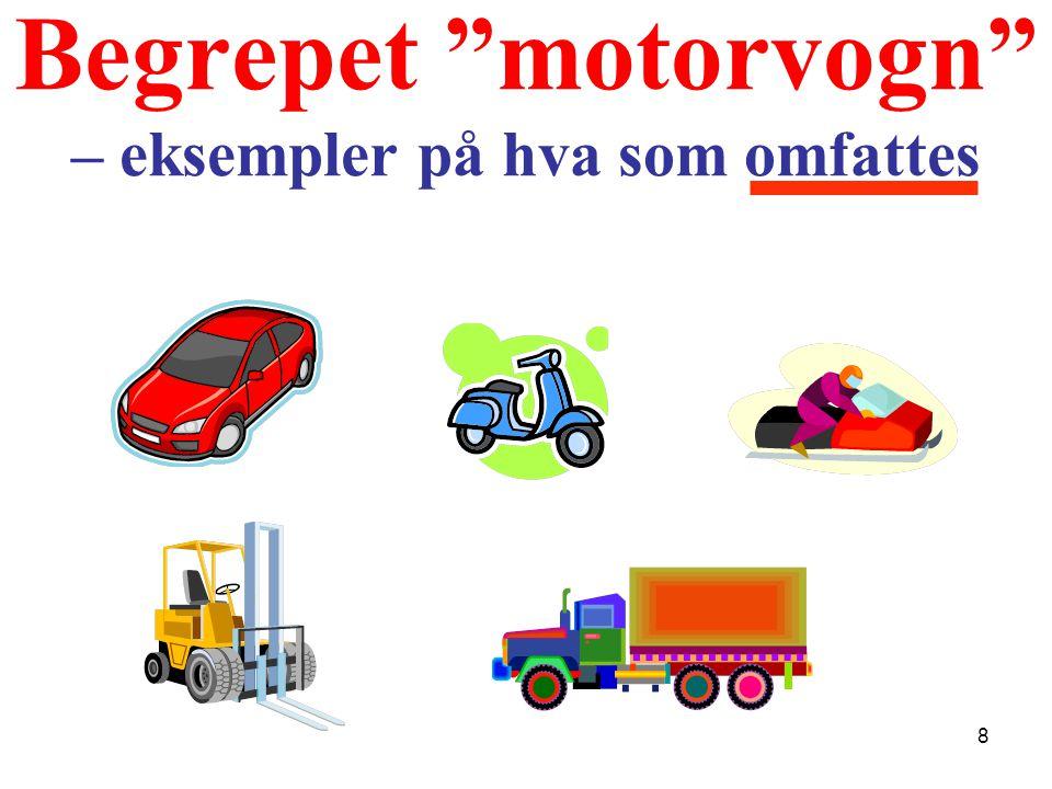 Begrepet motorvogn – eksempler på hva som omfattes