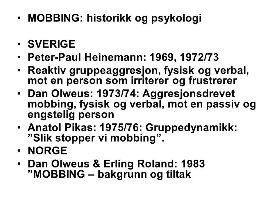 MOBBING: historikk og psykologi