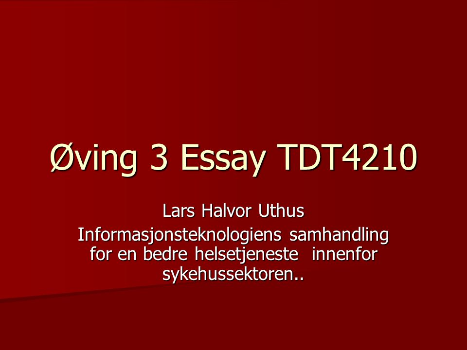 Øving 3 Essay TDT4210 Lars Halvor Uthus